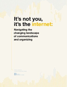 It's not you, it's the internet: Navigating the changing landscape of communications and organizing