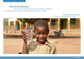 Escuelas Azules:  Vinculando el Agua, Saneamiento e Higiene (WASH) con la Educación y las Prácticas Ambientales en las Escuelas