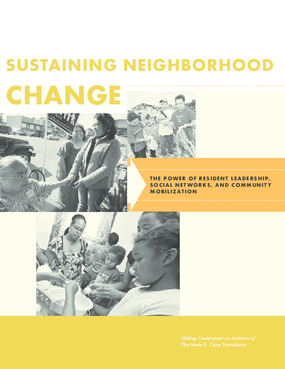 Sustaining Neighborhood Change: The Power of Resident Leadership, Social Networks, and Community Mobilization