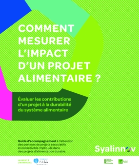 Comment Mesurer l'Impact d'un Projet Alimentaire? Evaluer les Contributions d'un Projet à la Durabilité du Système Alimentaire