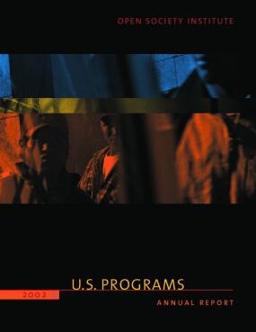 Open Society Institute U.S. Programs 2002 Annual Report